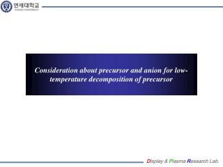 Consideration about precursor and anion for low-temperature decomposition of precursor