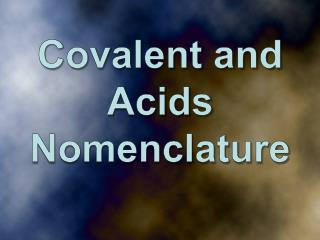 Covalent and Acids Nomenclature