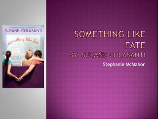 SOMETHING LIKE FATE By: SUSANE COLASANTI