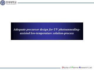 Adequate precursor design for UV  photoannealing -assisted low-temperature solution-process