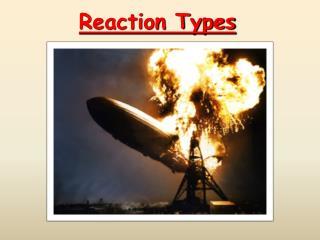 Reaction Types