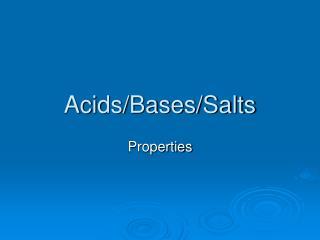 Acids/Bases/Salts