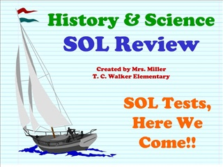 History  Science SOL Review  Created by Mrs. Miller T. C. Walker Elementary