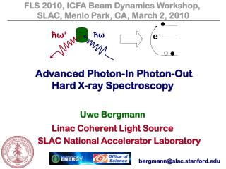 Uwe  Bergmann Linac  Coherent Light Source       SLAC National Accelerator Laboratory