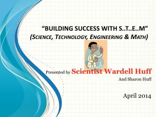 """ BUILDING  SUCCESS  WITH  S..T..E..M"" (Science, Technology, Engineering & Math)"