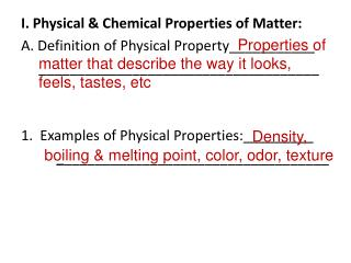 I .  Physical & Chemical Properties of Matter: A. Definition of Physical Property___________