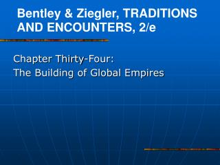 Chapter Thirty-Four:  The Building of Global Empires