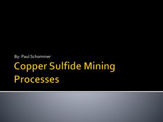 Copper Sulfide Mining Processes