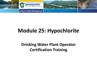 Module 25: Hypochlorite