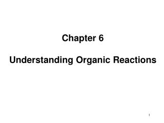 Chapter 6 Understanding Organic Reactions