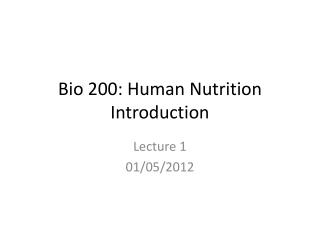 Bio 200: Human Nutrition Introduction