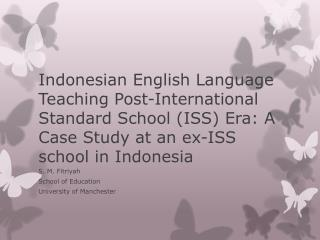 S. M.  Fitriyah School of Education University of Manchester