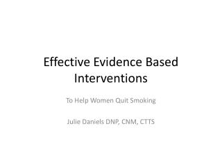 Effective Evidence Based Interventions