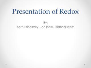 Presentation of Redox