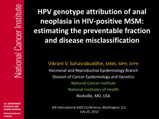 Vikrant V. Sahasrabuddhe,  MBBS, MPH, DrPH Hormonal and Reproductive Epidemiology Branch