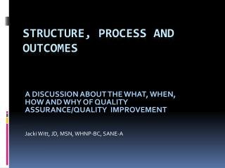 Structure, Process and Outcomes