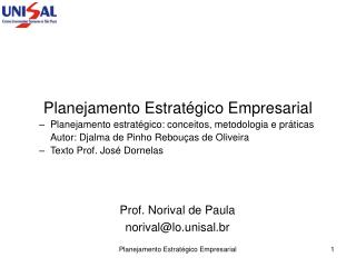 Planejamento Estrat gico Empresarial Planejamento estrat gico: conceitos, metodologia e pr ticas  Autor: Djalma de Pinho