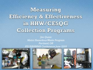 Measuring Efficiency & Effectiveness in HHW/CESQG   Collection Programs