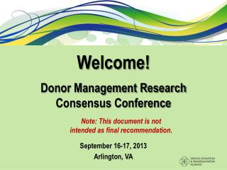 Welcome! Donor Management Research Consensus Conference