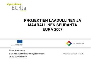 PROJEKTIEN LAADULLINEN JA MÄÄRÄLLINEN SEURANTA EURA 2007