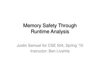 Memory Safety Through Runtime Analysis