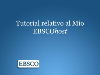 Tutorial  relativo  al Mio  EBSCO host