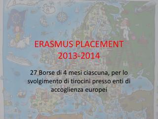 ERASMUS PLACEMENT  2013-2014