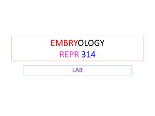 EMBRY OLOGY REPR  314