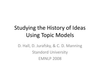 Studying the History of Ideas Using Topic Models