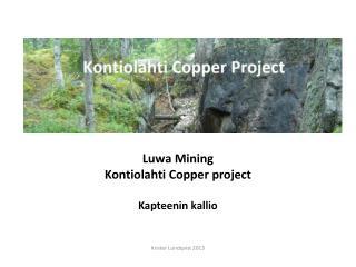 Luwa  Mining  Kontiolahti  Copper project Kapteenin  kallio Krister Lundqvist 2013