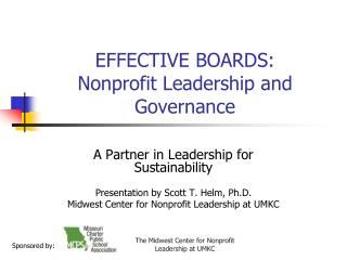EFFECTIVE BOARDS:  Nonprofit Leadership and Governance