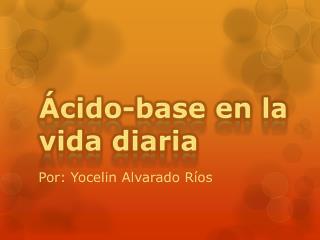 Por: Yocelin Alvarado Ríos