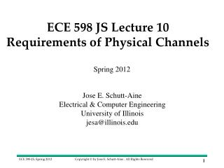 ECE 598 JS Lecture  10 Requirements of Physical Channels