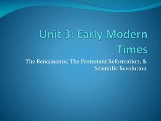 Unit 3: Early Modern Times