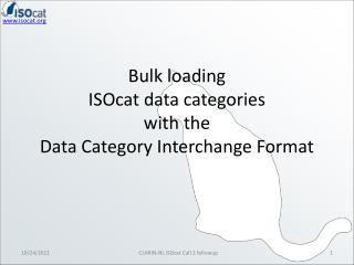 Bulk loading  ISOcat  data categories with the  Data Category Interchange Format