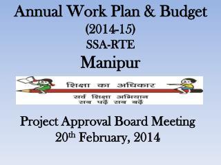 Annual Work Plan & Budget (2014-15) SSA-RTE Manipur