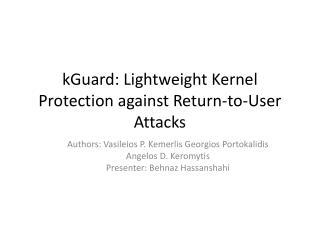 kGuard : Lightweight Kernel Protection against Return-to-User Attacks
