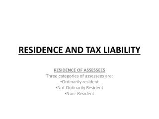 RESIDENCE AND TAX LIABILITY