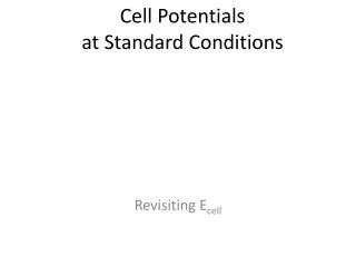 Cell Potentials  at Standard Conditions