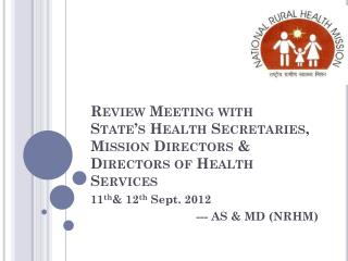Review Meeting with  State's Health Secretaries, Mission Directors & Directors of Health Services