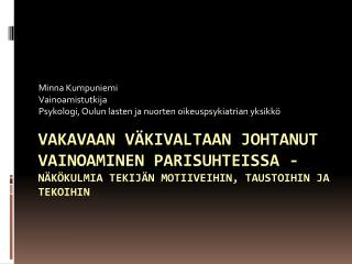 Minna Kumpuniemi Vainoamistutkija Psykologi, Oulun lasten ja nuorten oikeuspsykiatrian yksikkö
