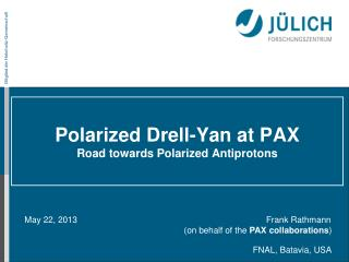 Polarized  Drell -Yan at  PAX Road  towards Polarized  Antiprotons