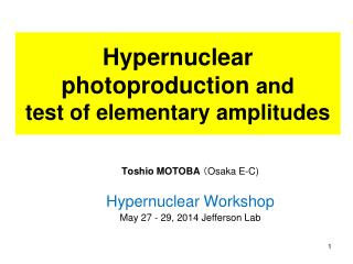 Hypernuclear photoproduction  and  test of elementary amplitudes