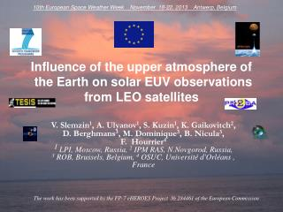 Influence of the upper atmosphere of   the Earth on solar EUV observations from LEO satellites