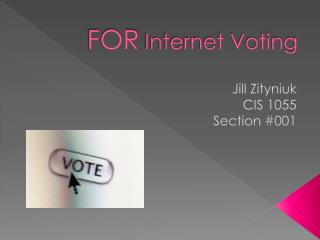 FOR Internet Voting
