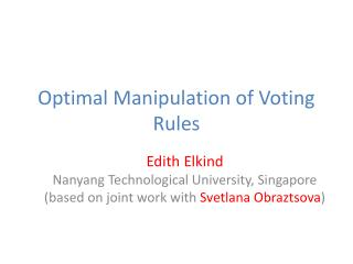 Optimal Manipulation of Voting Rules