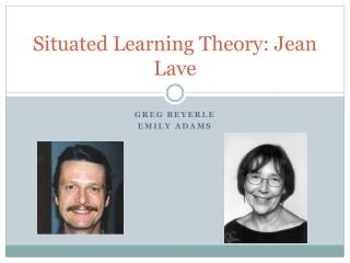 Situated Learning Theory: Jean Lave