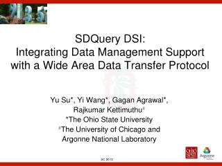 SDQuery DSI:  Integrating Data Management Support with a Wide Area Data Transfer Protocol