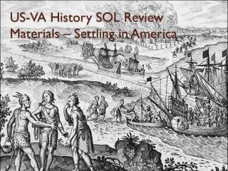 US-VA History SOL Review Materials – Settling in America