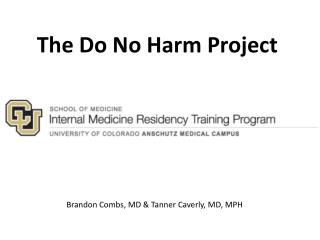 The  Do No Harm  Project